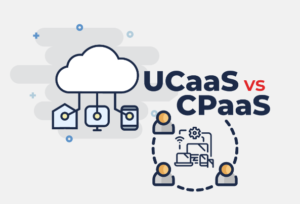 UCaaS vs. CPaaS – What's the Difference?